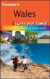 Frommer's Wales with Your Family: From Cliff-Top Castles to Sandy Coves