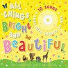 All Things Bright and Beautiful: All Creatures Great and Small [With CD]