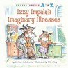 Izzy Impala's Imaginary Illnesses