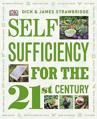 Self Sufficiency for the 21st Century by Dick Strawbridge