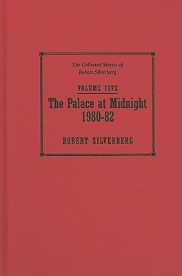 The Collected Stories Of Robert Silverberg, Volume Five by Robert Silverberg