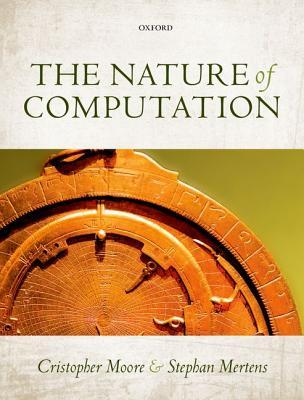 The Nature of Computation by Cristopher Moore