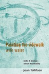 Painting the Sidewalk with Water: Talks and Dialogues About Non-Duality