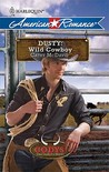 Dusty: Wild Cowboy (The Codys: The First Family of Rodeo, #3)
