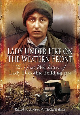 Lady Under Fire by Dorothie Mary Evelyn Feilding