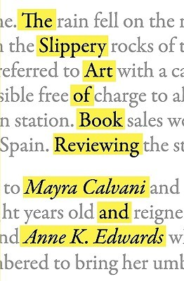 The Slippery Art of Book Reviewing by Mayra Calvani