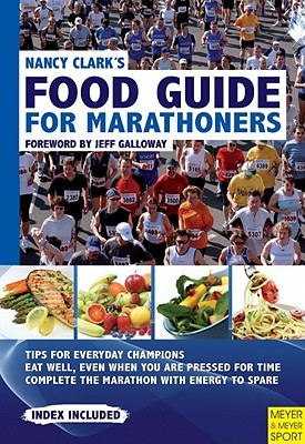 Nancy Clark's Food Guide for Marathoners by Nancy Clark