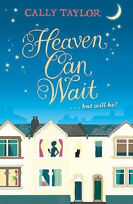 Heaven Can Wait by Cally Taylor