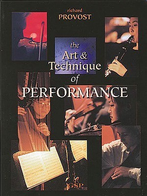 The Art & Technique of Performance by Richard Provost
