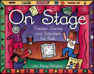 On Stage: Theater Games and Activities for Kids