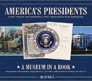 America's Presidents: Facts, Photos, and Memorabilia from the Nation's Chief Executives (Museum in a Book)