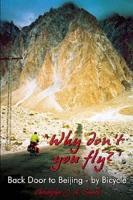 'Why Don't You Fly?' Back Door To Beijing By Bicycle