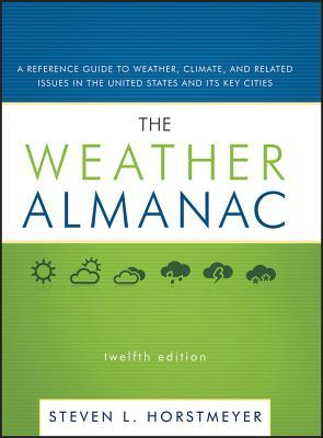 The Weather Almanac: A Reference Guide to Weather, Climate, and Related Issues in the United States and Its Key Cities