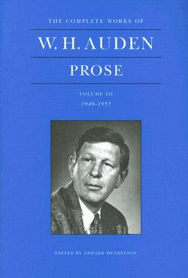 The Complete Works of W.H. Auden: Prose, Volume III: 1949-1955