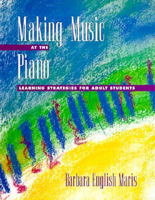 Making Music at the Piano: Learning Strategies for Adult Students