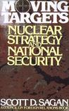 Moving Targets: Nuclear Strategy and National Security