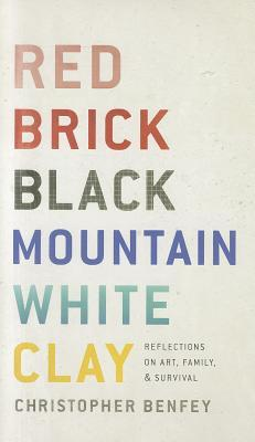 Red Brick, Black Mountain, White Clay by Christopher E.G. Benfey