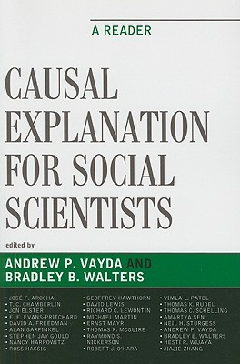 Causal Explanation for Social Scientists by Andrew P. Vayda