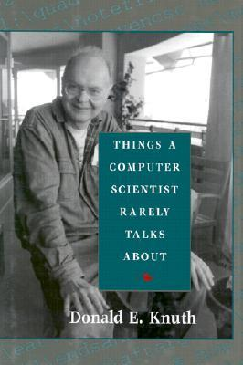 Things a Computer Scientist Rarely Talks About by Donald Ervin Knuth