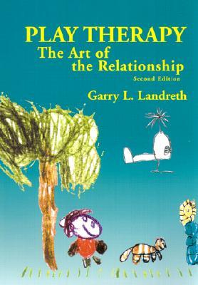 Play Therapy by Garry L. Landreth