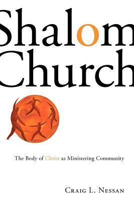 Shalom Church by Craig L. Nessan