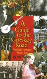 A Guide to the Crooked Road: Virginia's Heritage Music Trail [With CD (Audio)]