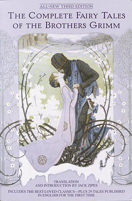 The Complete Fairy Tales of the Brothers Grimm by Jacob Grimm