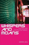 Whispers and Moans by Yeeshan Yang