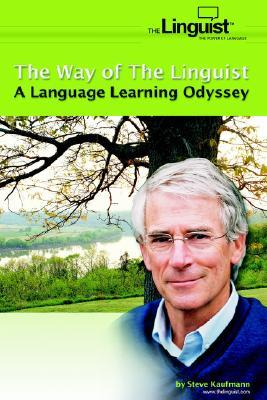 The Way of the Linguist by Steve Kaufmann