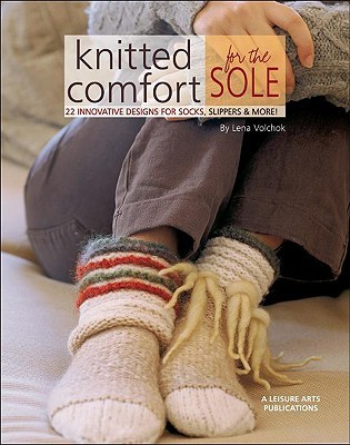 Knitted Comfort for the Sole: 22 Innovative Designs for Socks, Slippers, & More
