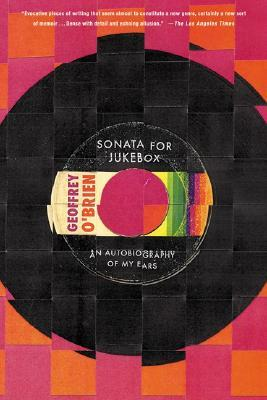 Sonata for Jukebox: An Autobiography of My Ears