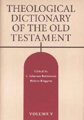 Theological Dictionary of the Old Testament, Volume V by G. Johannes Botterweck