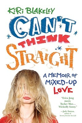 Can't Think Straight by Kiri Blakeley