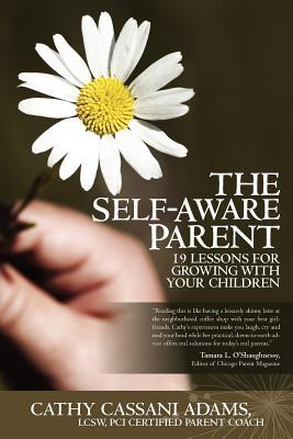 The Self-Aware Parent: 19 Lessons for Growing with Your Children