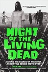 Night of the Living Dead: Behind the Scenes of the Most Terrifying Zombie Movie Ever