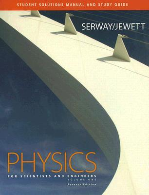 Student Solutions Manual and Study Guide for Serway/Jewett's Physics for Scientists and Engineers, Volume 1