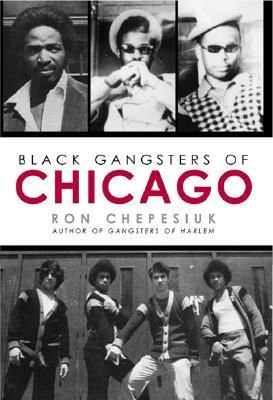 Black Gangsters of Chicago by Ron Chepesiuk