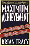 Maximum Achievement: Strategies and Skills that Will Unlock Your Hidden Powers to Succeed