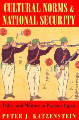 Cultural Norms and National Security by Peter J. Katzenstein