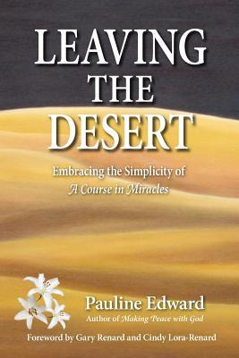 Leaving the Desert: Embracing the Simplicity of a Course in Miracles