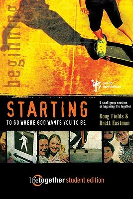 STARTING to Go Where God Wants You to Be--Student Edition by Doug Fields