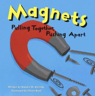 Magnets by Natalie M. Rosinsky