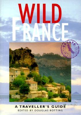 Wild France: A Traveller's Guide (Wild Guides)