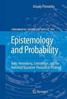 Epistemology and Probability: Bohr, Heisenberg, Schrodinger, and the Nature of Quantum-Theoretical Thinking