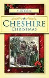 A Cheshire Christmas. Compiled by Alan Brack