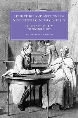 Literature and Medicine in Nineteenth-Century Britain: From Mary Shelley to George Eliot
