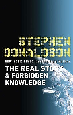 The Real Story and Forbidden Knowledge by Stephen R. Donaldson