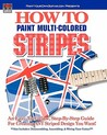 How to Paint Multi-Colored Stripes!