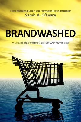 Brandwashed by Sarah O'Leary