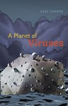 A Planet of Viruses by Carl Zimmer